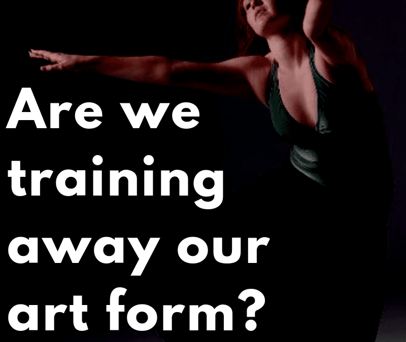 """Are We Training the """"Art"""" Out of the Art of Dance?"""
