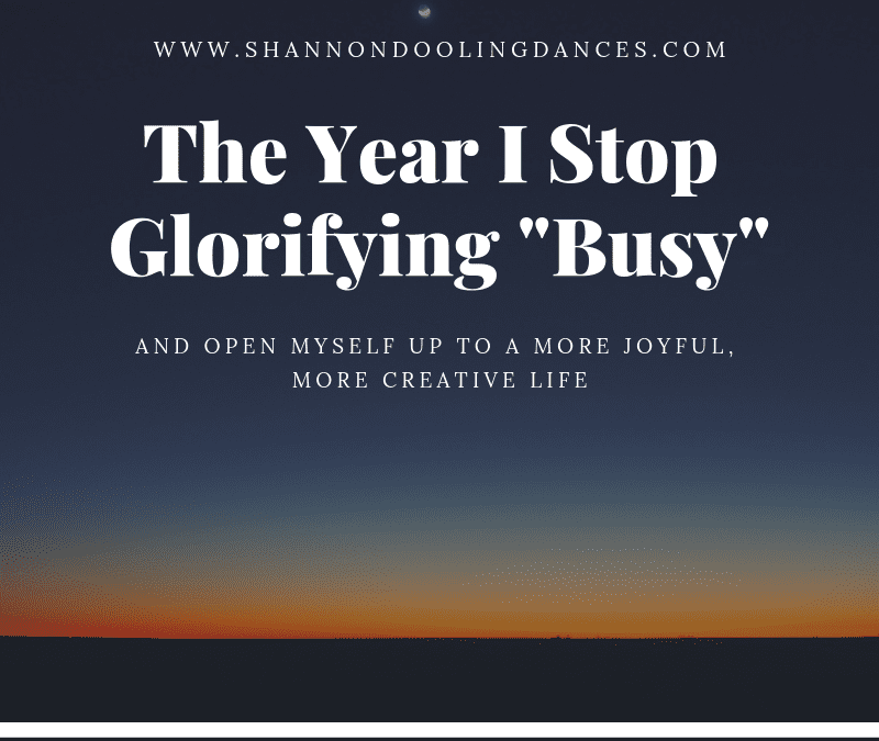 The Year I Stop Glorifying Busy