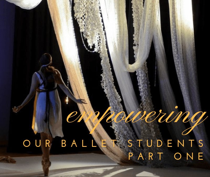 Empowering Our Ballet Students, Part 1