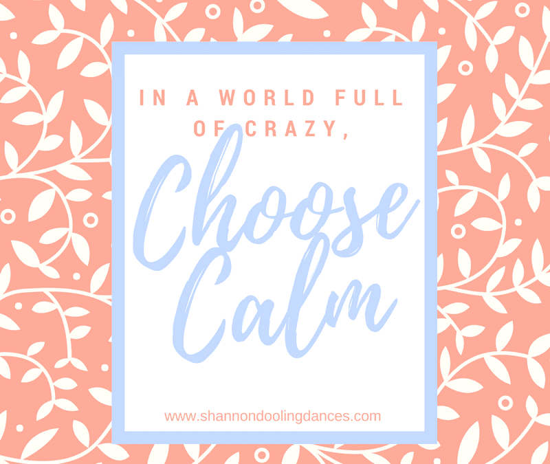 The #MondayMessage: Choose Calm