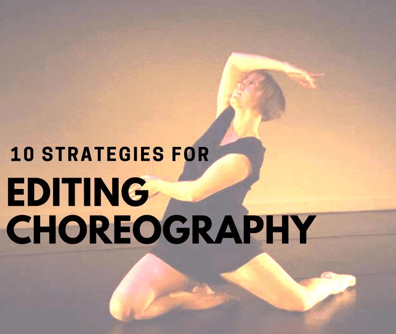 10 Strategies for Editing Choreography