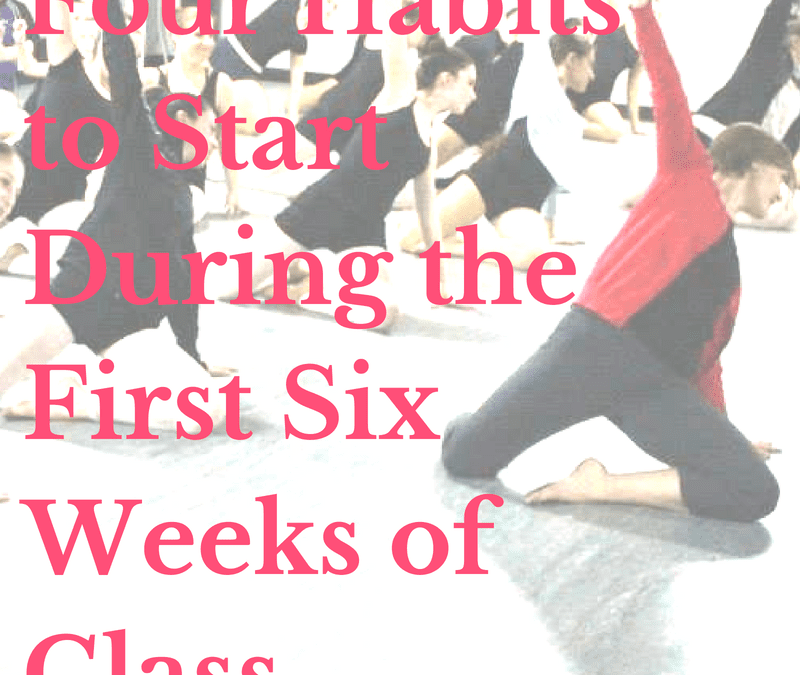 Four Habits to Start in the First Six Weeks of a New Dance Class