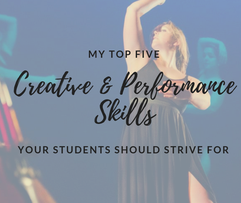 5 Creative and Performance Skills Your Students Should Strive For