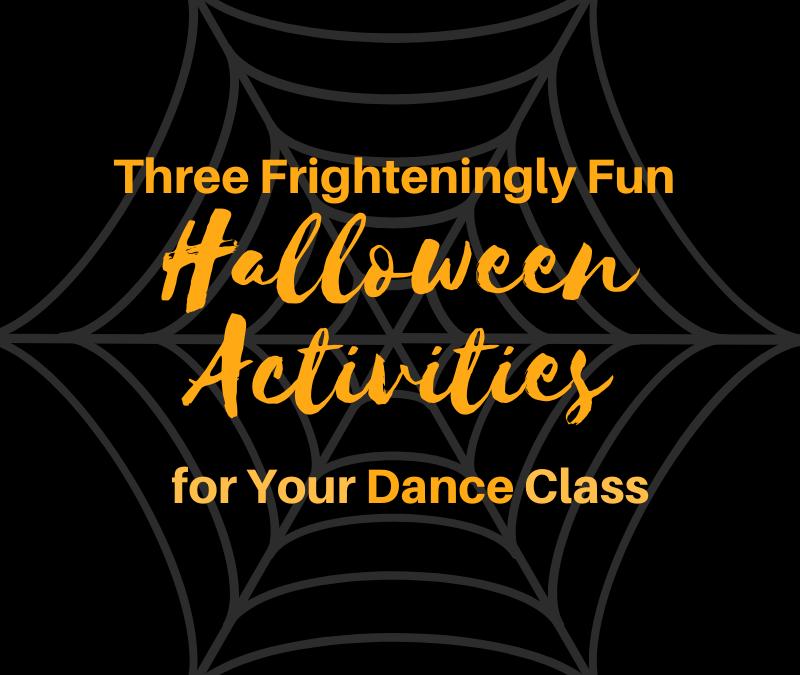 3 Frighteningly Fun Halloween Activities for Your Dance Class
