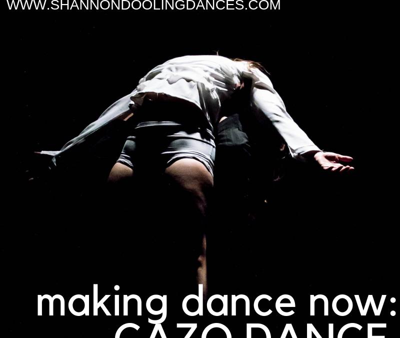 CaZO Dance: Making Dance Now