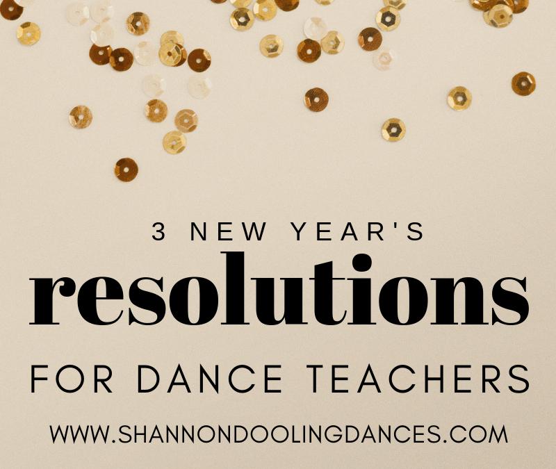 Three New Year's Resolutions for Dance Teachers