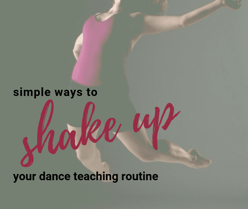 """Simple Ways to """"Shake-Up"""" Your Dance Class Routine"""