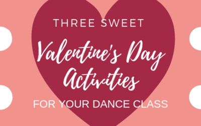 Three Sweet Valentine's Day Activities for Your Dance Class