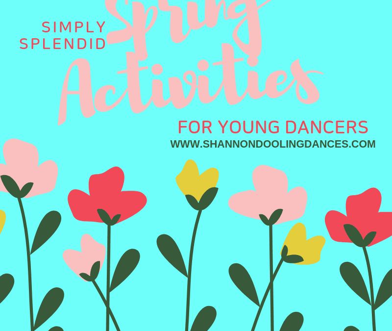 Simply Splendid Springtime Activities for Young Dancers