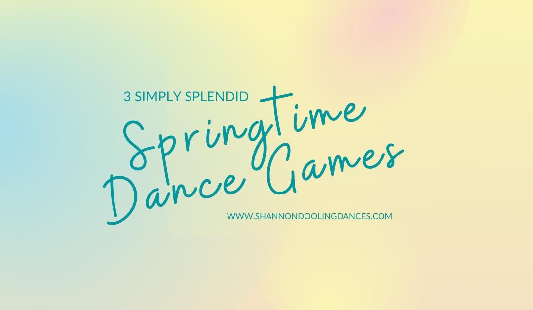 Simply Splendid Springtime Dance Games