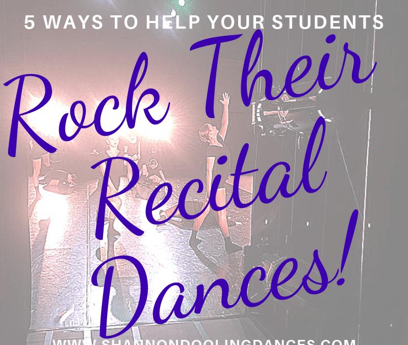 5 Ways to Help Your Students Rock Their Recital Dances!