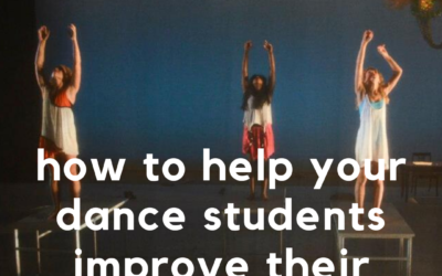 How to Help Your Dance Students Improve Their Performance Skills