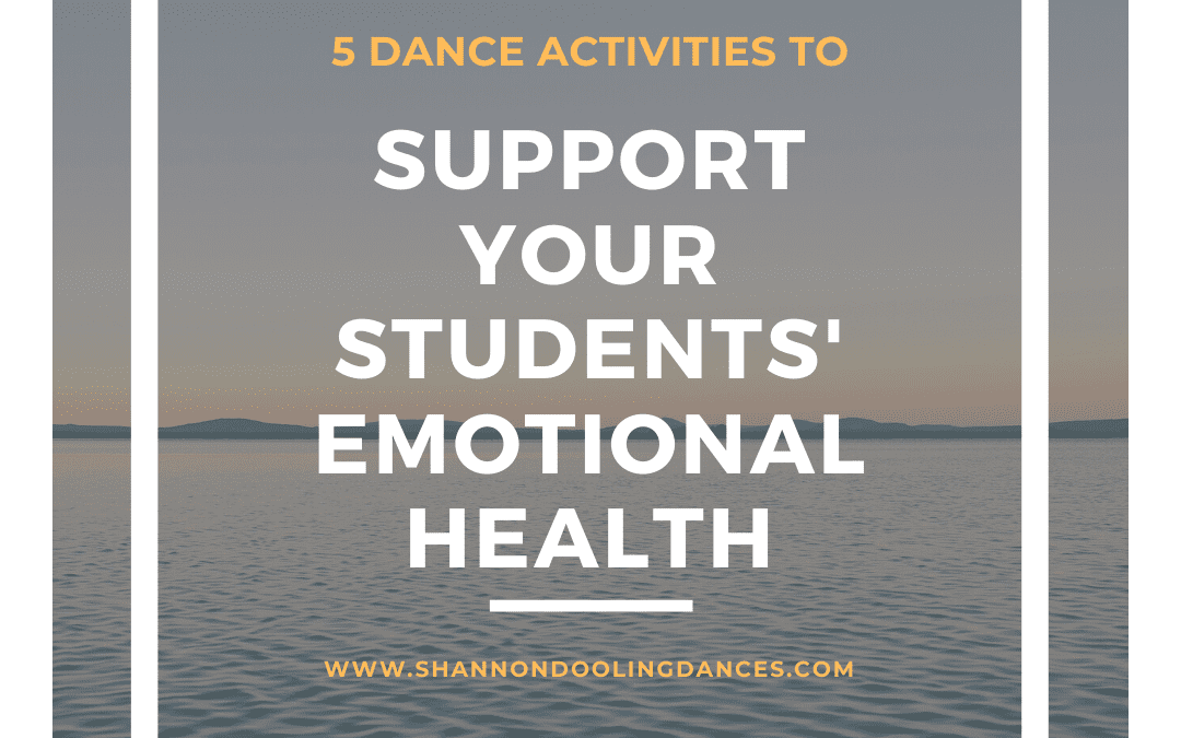 5 Dance Activities to Support Your Students' Emotional Health