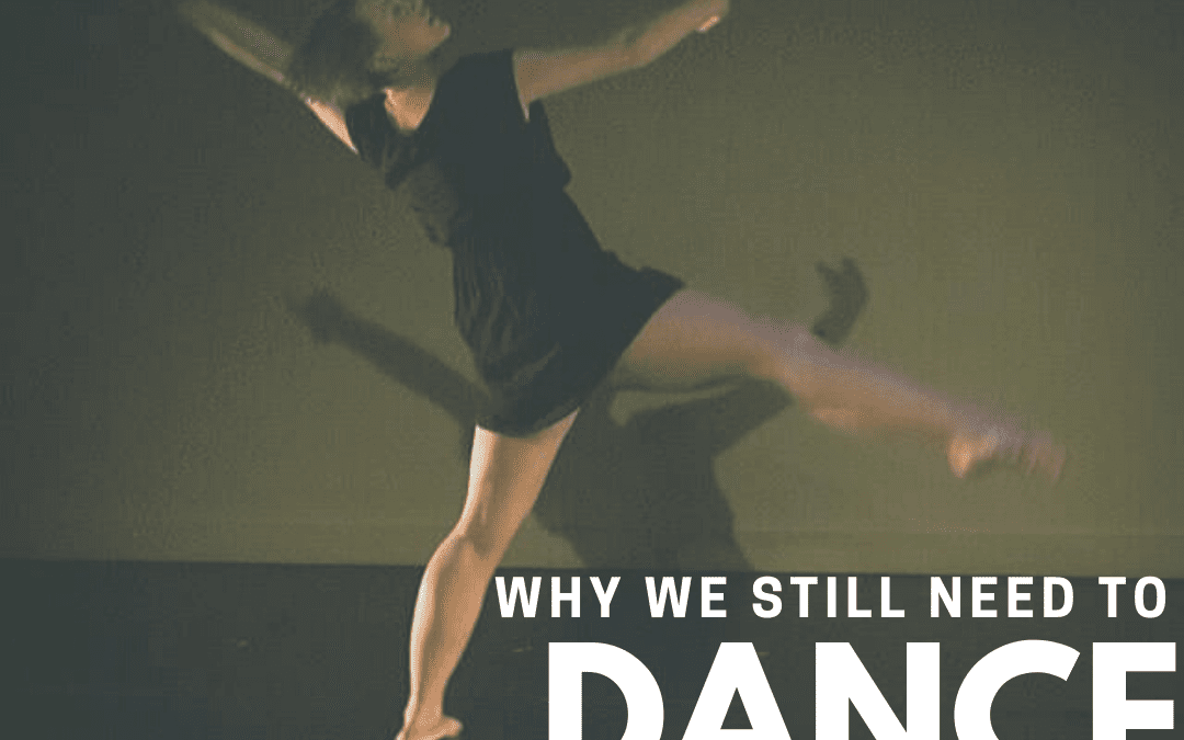 Why We Still Need to Dance – Even If It's Online