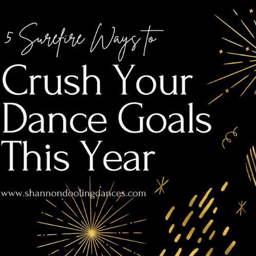 "The title ""5 Surefire Ways to Crush Your Dance Goals This Year"" appears on a black background with gold fireworks along the side."