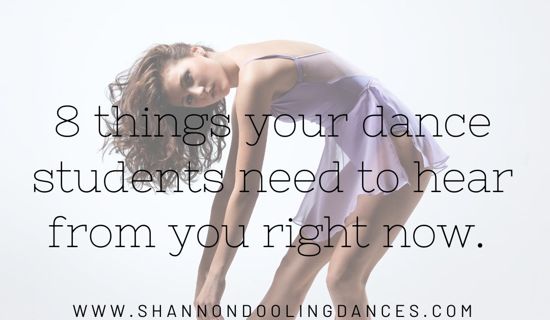 8 Things Your Dance Students Need to Hear From You Right Now