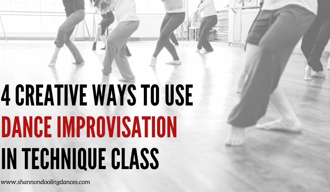 4 Creative Ways to Use Dance Improvisation in Technique Class